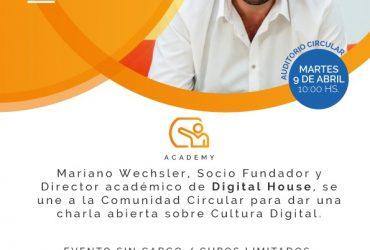 Charla Mariano Wechsler en Circular > Cultura Digital